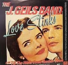 j Geils - love stinks